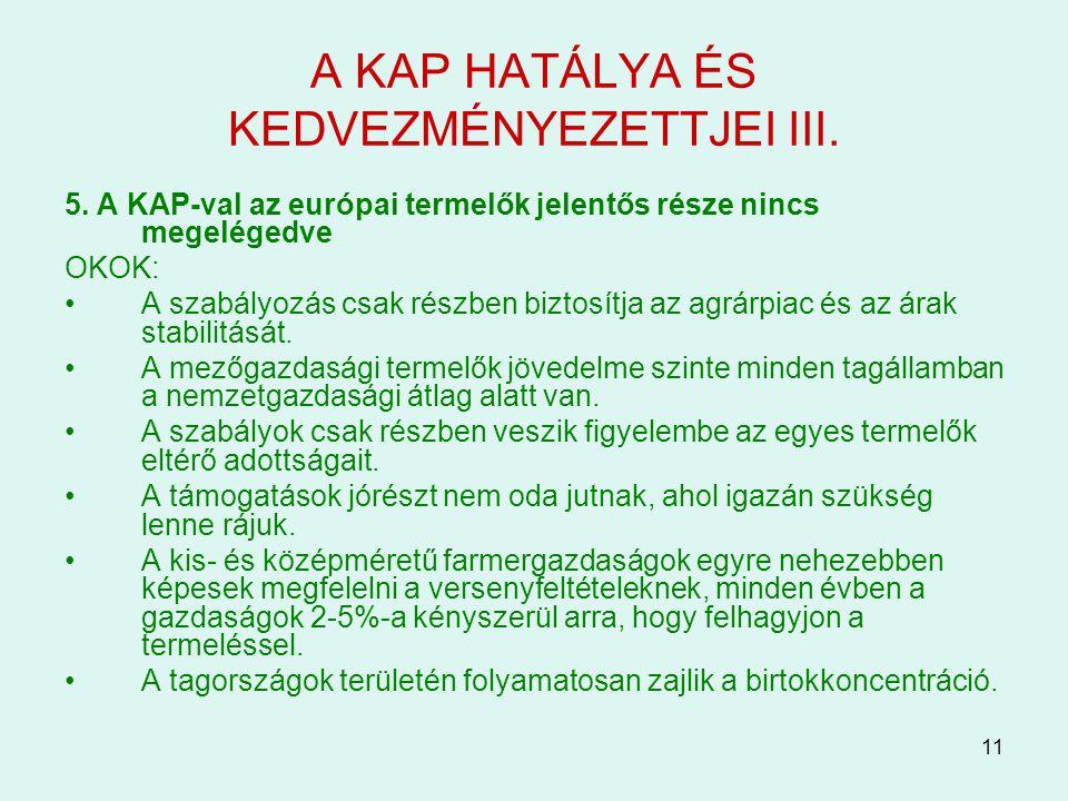 A KAP HATÁLYA ÉS KEDVEZMÉNYEZETTJEI III.
