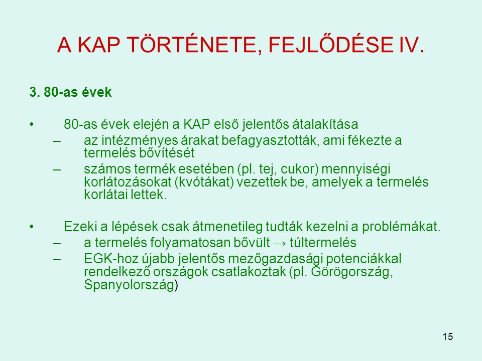 A KAP TÖRTÉNETE, FEJLŐDÉSE IV.