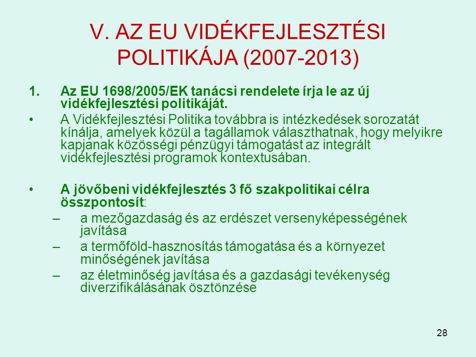 V. AZ EU VIDÉKFEJLESZTÉSI POLITIKÁJA (2007-2013)