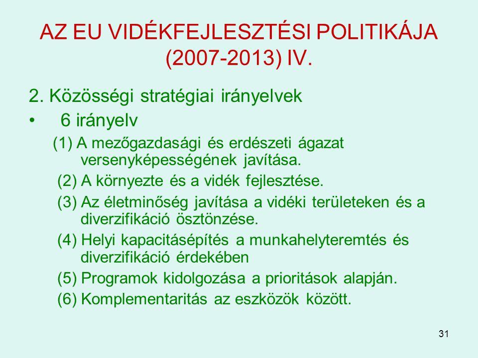 AZ EU VIDÉKFEJLESZTÉSI POLITIKÁJA (2007-2013) IV.