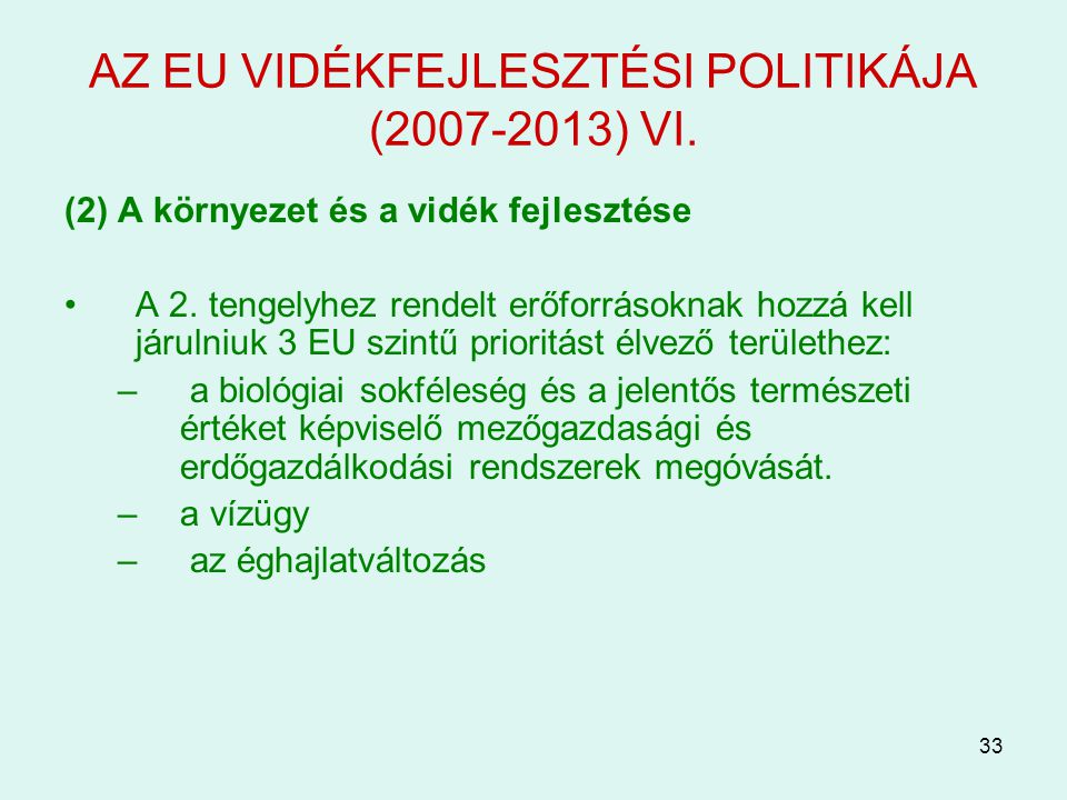 AZ EU VIDÉKFEJLESZTÉSI POLITIKÁJA (2007-2013) VI.