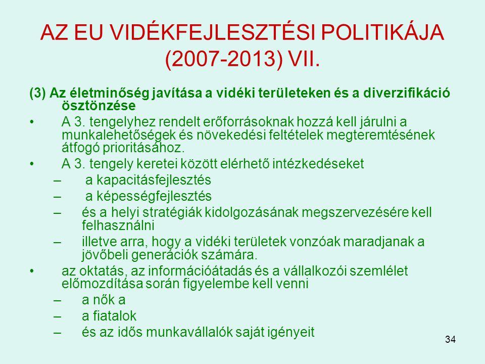 AZ EU VIDÉKFEJLESZTÉSI POLITIKÁJA (2007-2013) VII.