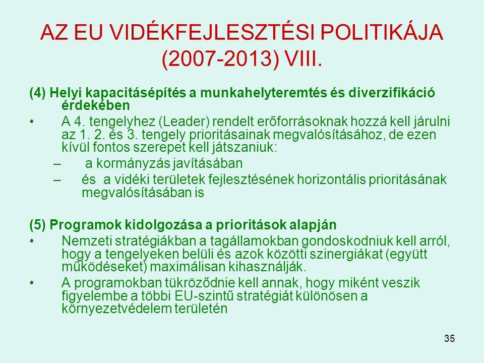 AZ EU VIDÉKFEJLESZTÉSI POLITIKÁJA (2007-2013) VIII.