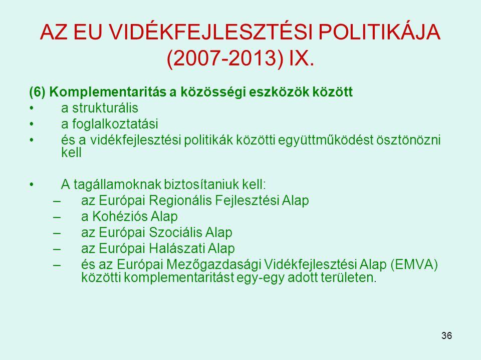 AZ EU VIDÉKFEJLESZTÉSI POLITIKÁJA (2007-2013) IX.