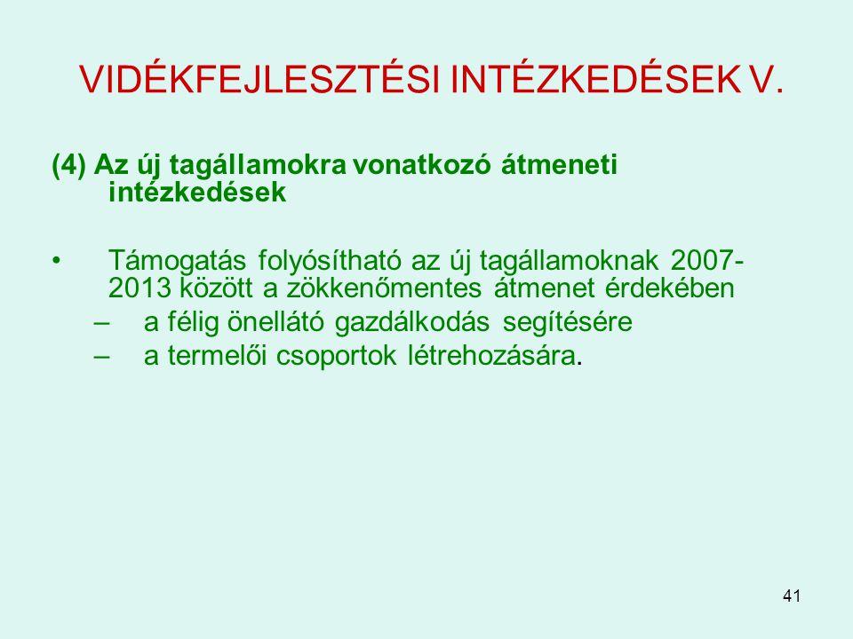 VIDÉKFEJLESZTÉSI INTÉZKEDÉSEK V.