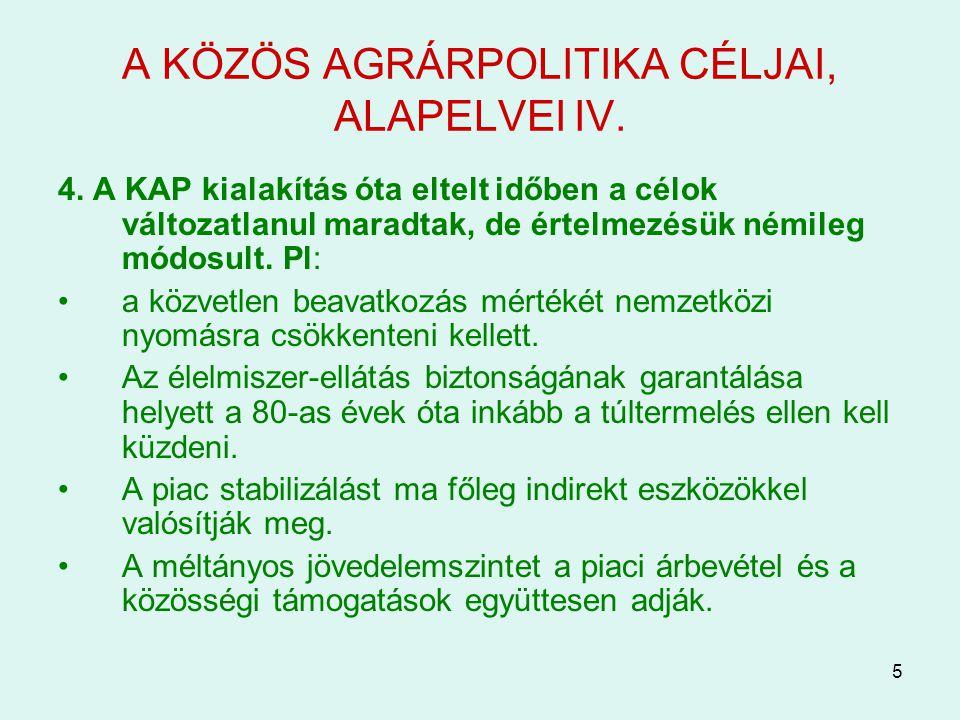 A KÖZÖS AGRÁRPOLITIKA CÉLJAI, ALAPELVEI IV.