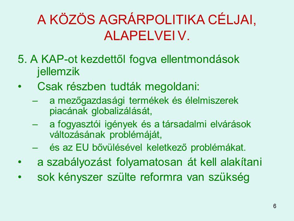 A KÖZÖS AGRÁRPOLITIKA CÉLJAI, ALAPELVEI V.