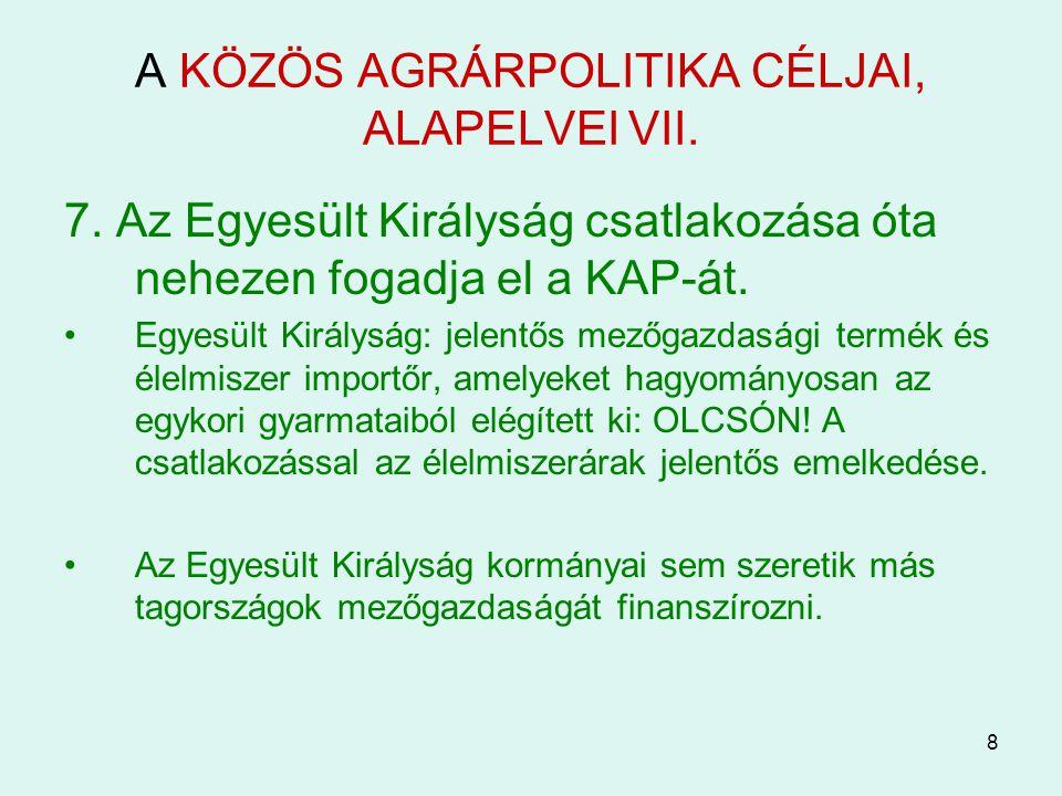 A KÖZÖS AGRÁRPOLITIKA CÉLJAI, ALAPELVEI VII.
