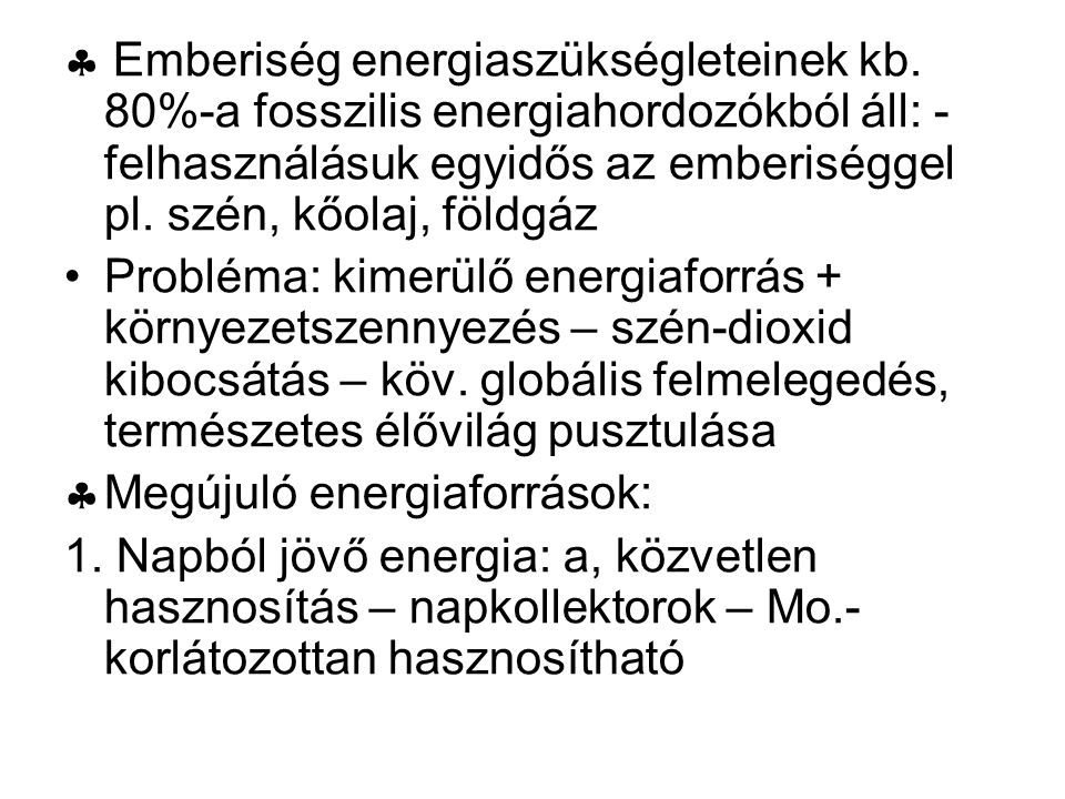  Emberiség energiaszükségleteinek kb