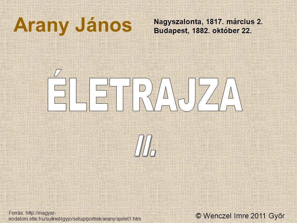 ÉLETRAJZA Arany János II. Nagyszalonta, 1817. március 2.