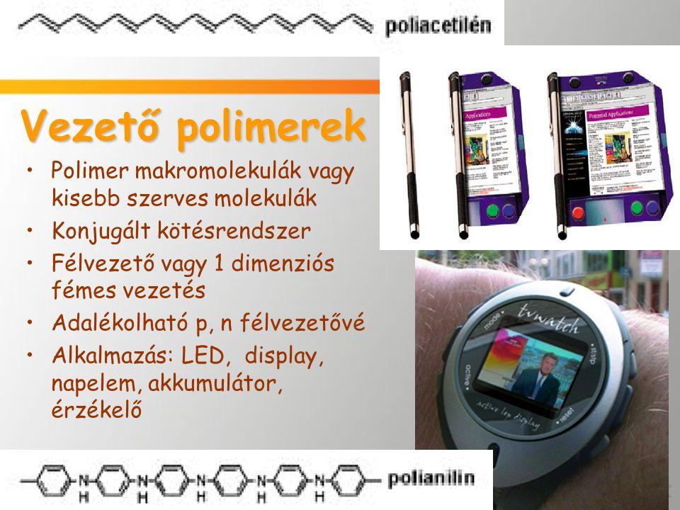 Vezető polimerek Polimer makromolekulák vagy kisebb szerves molekulák