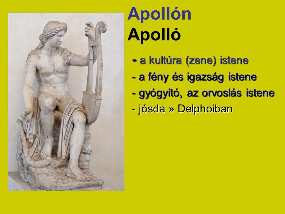 Apollón Apolló - a kultúra (zene) istene - a fény és igazság istene