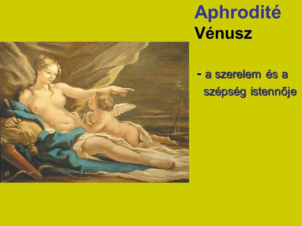 Aphrodité Vénusz - a szerelem és a szépség istennője