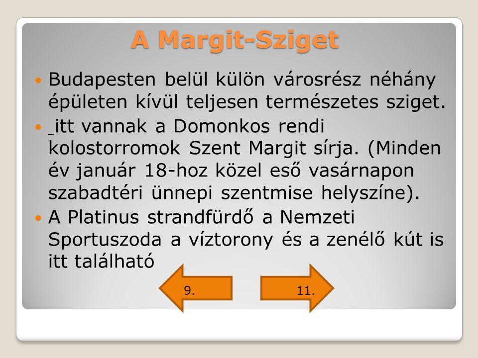A Margit-Sziget Budapesten belül külön városrész néhány épületen kívül teljesen természetes sziget.