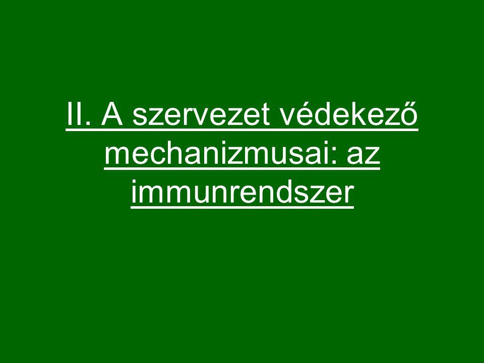 II. A szervezet védekező mechanizmusai: az immunrendszer