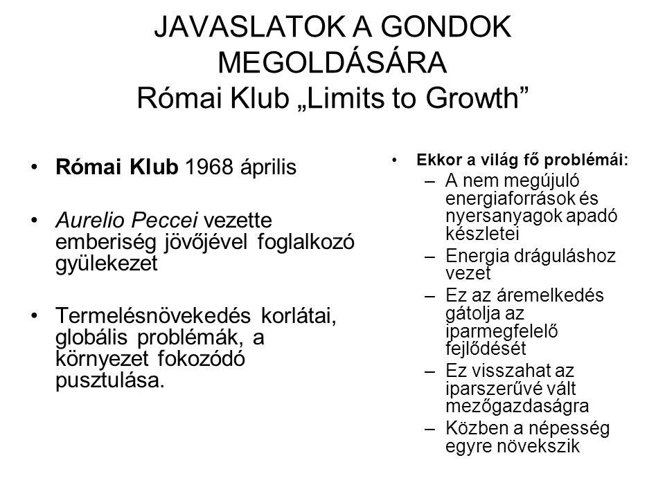 """JAVASLATOK A GONDOK MEGOLDÁSÁRA Római Klub """"Limits to Growth"""