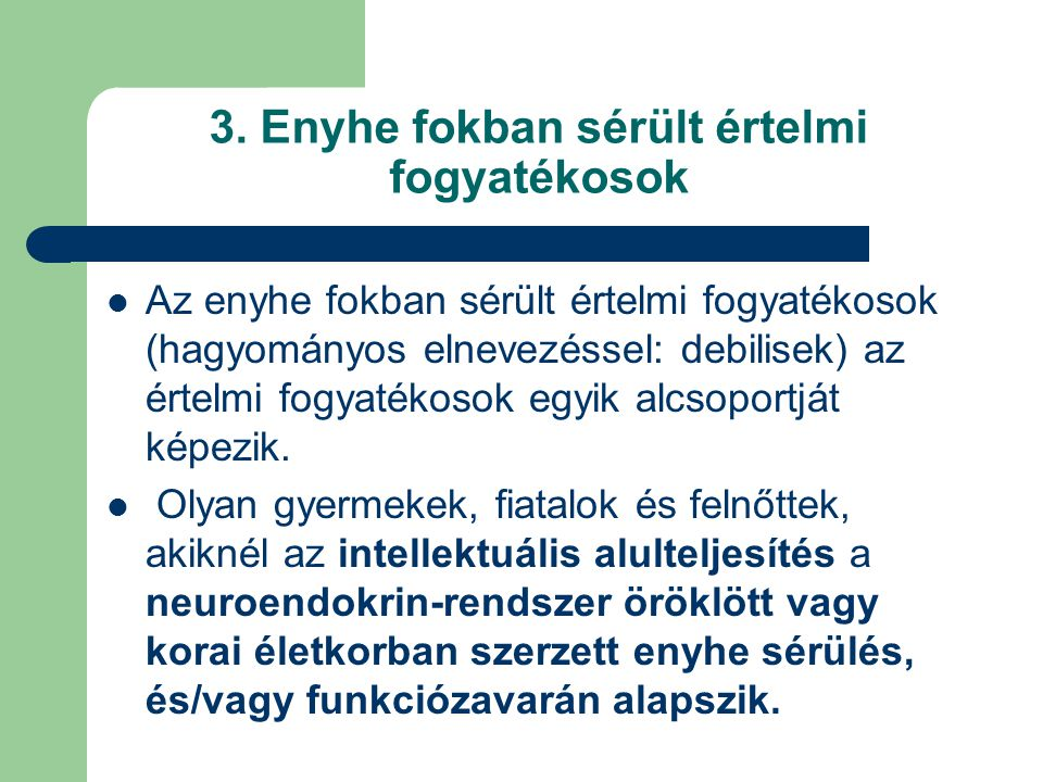 3. Enyhe fokban sérült értelmi fogyatékosok