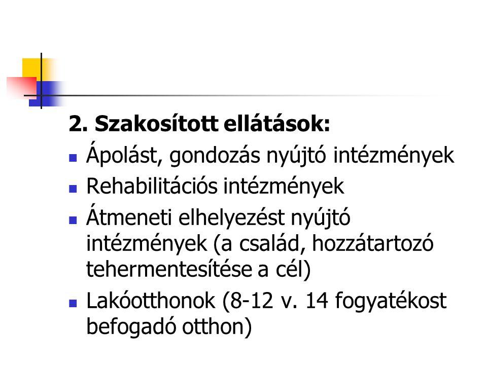 2. Szakosított ellátások: