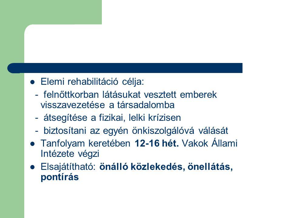 Elemi rehabilitáció célja: