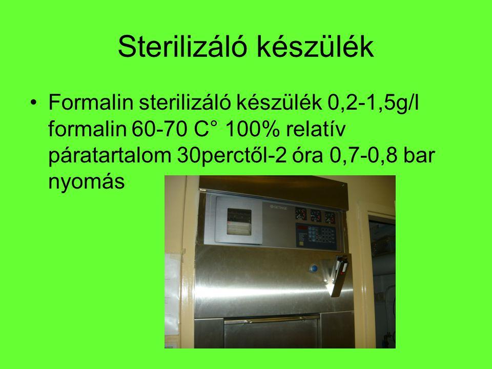 Sterilizáló készülék Formalin sterilizáló készülék 0,2-1,5g/l formalin 60-70 C° 100% relatív páratartalom 30perctől-2 óra 0,7-0,8 bar nyomás.