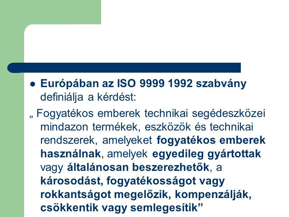 Európában az ISO 9999 1992 szabvány definiálja a kérdést: