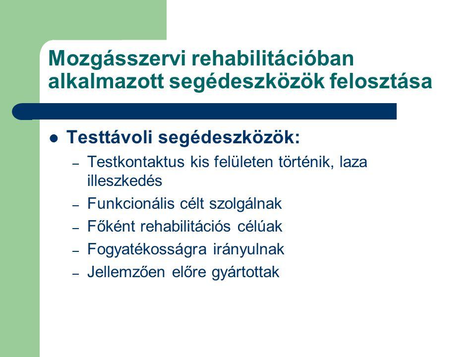 Mozgásszervi rehabilitációban alkalmazott segédeszközök felosztása