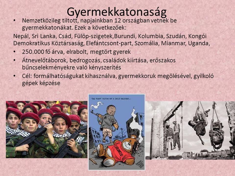 Gyermekkatonaság Nemzetközileg tiltott, napjainkban 12 országban vetnek be gyermekkatonákat. Ezek a következőek: