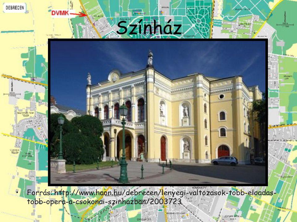 Színház Forrás: http://www.haon.hu/debrecen/lenyegi-valtozasok-tobb-eloadas-tobb-opera-a-csokonai-szinhazban/2003723.