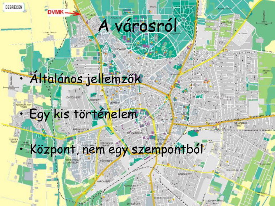 A városról Általános jellemzők Egy kis történelem