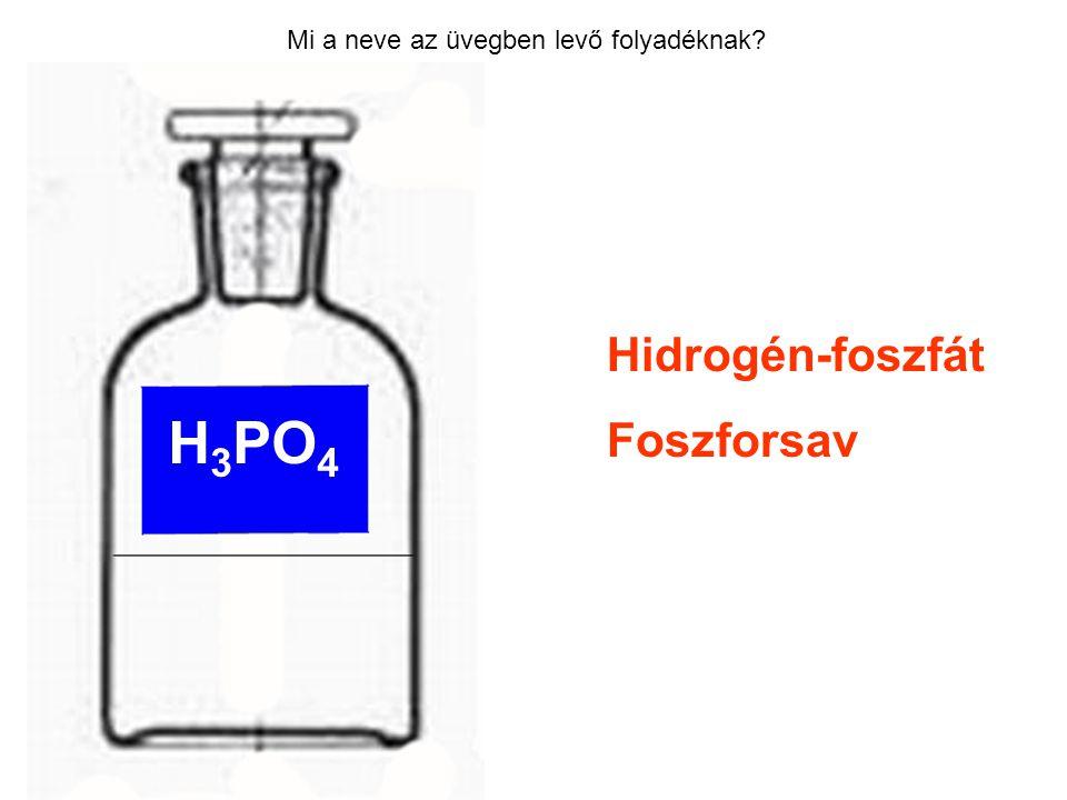 H3PO4 Hidrogén-foszfát Foszforsav