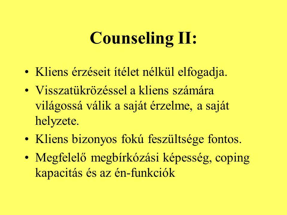Counseling II: Kliens érzéseit ítélet nélkül elfogadja.