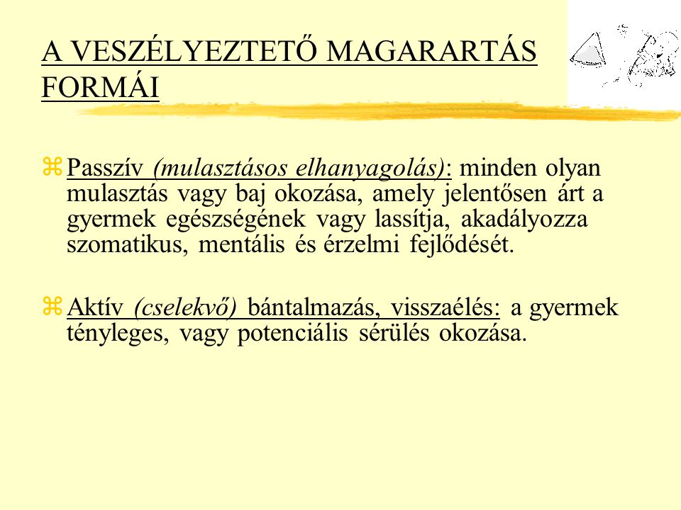 A VESZÉLYEZTETŐ MAGARARTÁS FORMÁI