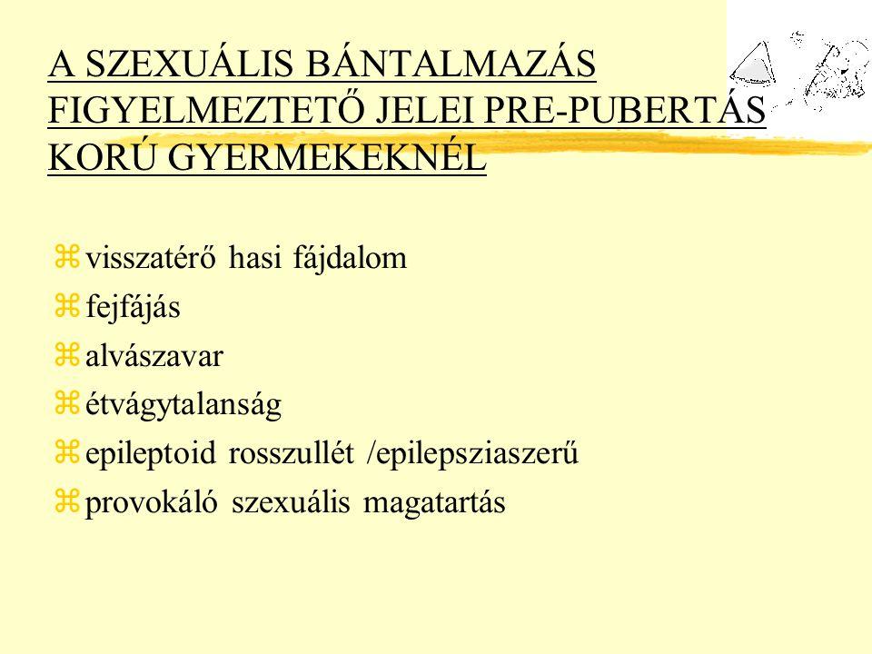 A SZEXUÁLIS BÁNTALMAZÁS FIGYELMEZTETŐ JELEI PRE-PUBERTÁS KORÚ GYERMEKEKNÉL