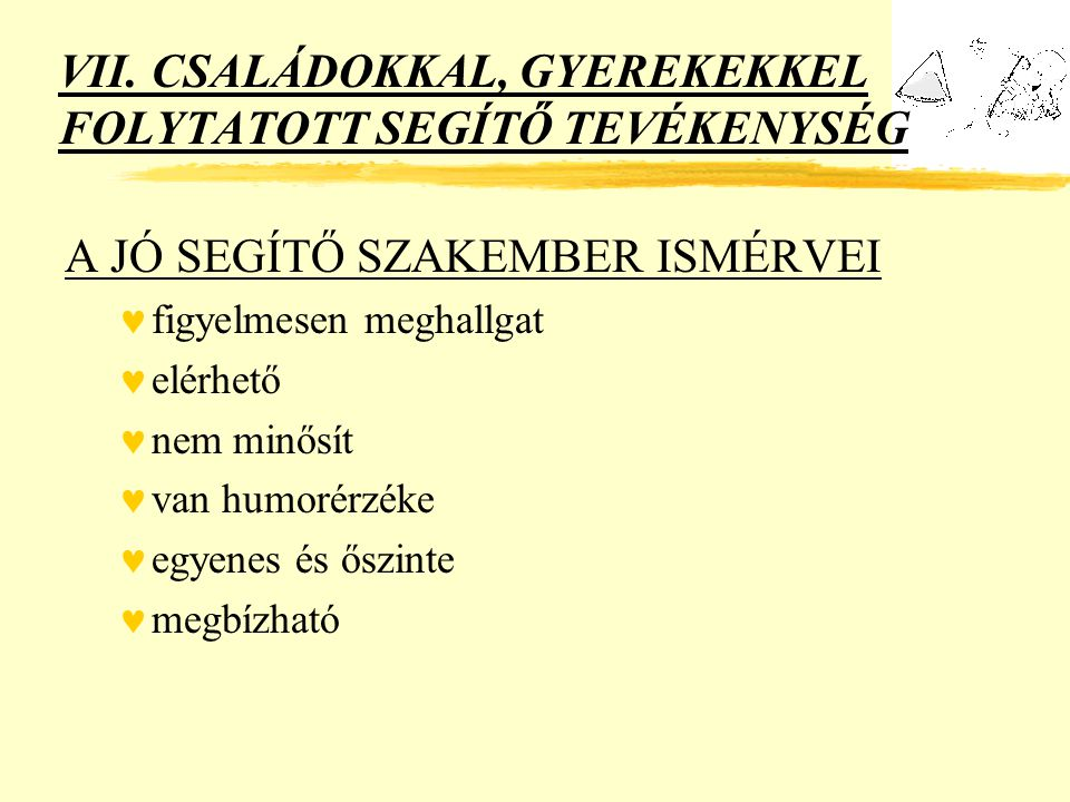 VII. CSALÁDOKKAL, GYEREKEKKEL FOLYTATOTT SEGÍTŐ TEVÉKENYSÉG