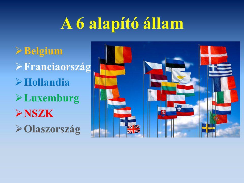 A 6 alapító állam Belgium Franciaország Hollandia Luxemburg NSZK