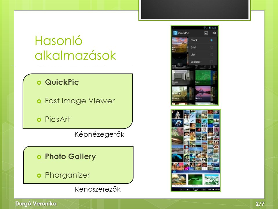 Hasonló alkalmazások QuickPic Fast Image Viewer PicsArt Photo Gallery
