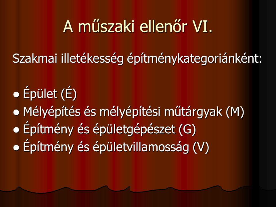 A műszaki ellenőr VI. Szakmai illetékesség építménykategoriánként: