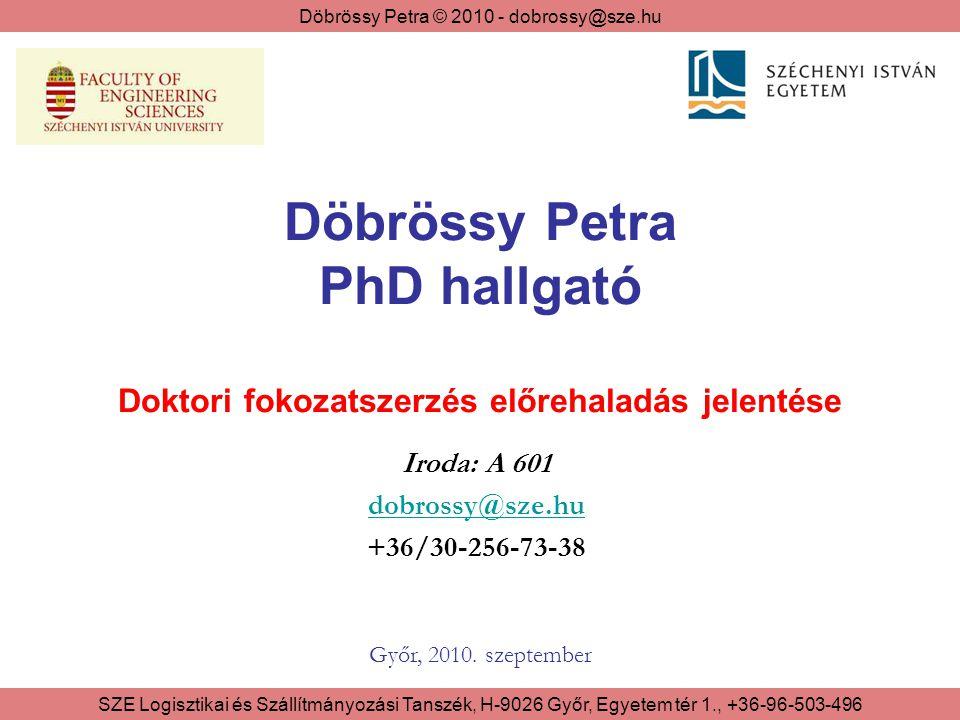 Döbrössy Petra PhD hallgató Doktori fokozatszerzés előrehaladás jelentése