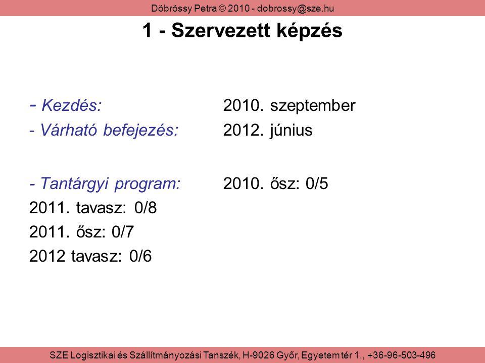 1 - Szervezett képzés - Kezdés: 2010. szeptember