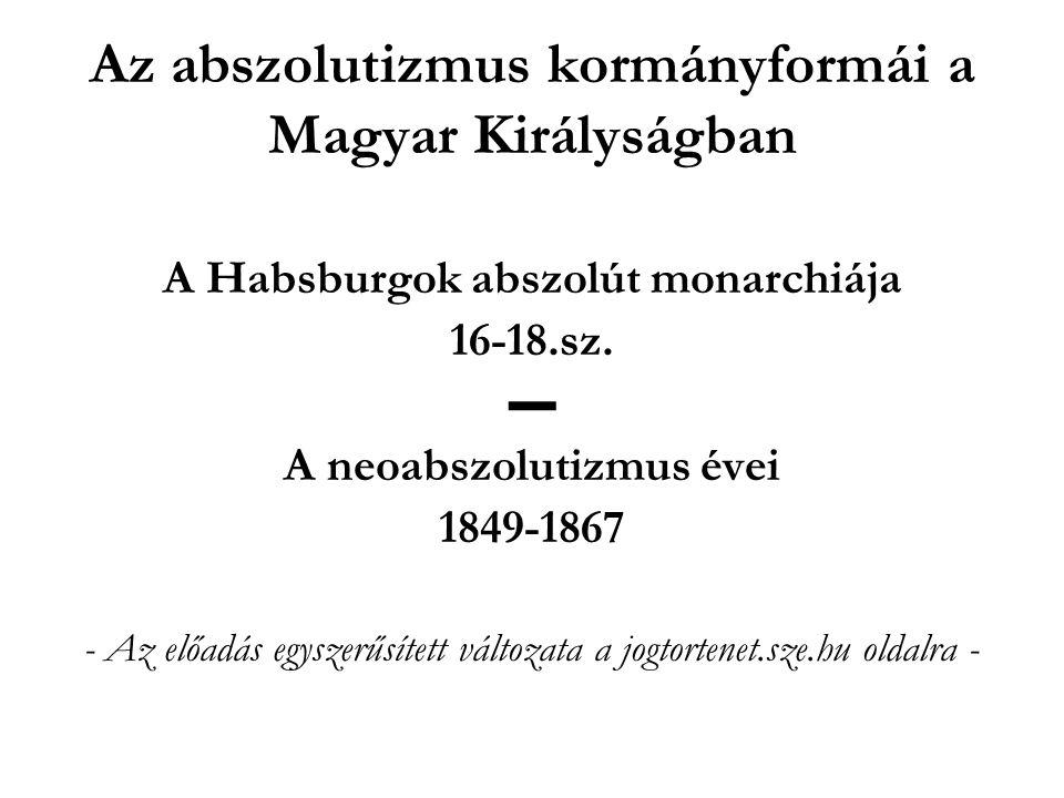 Az abszolutizmus kormányformái a Magyar Királyságban