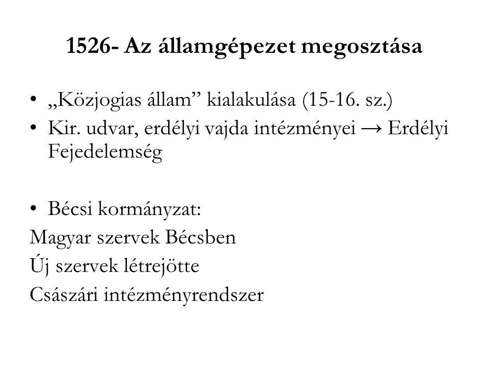 1526- Az államgépezet megosztása