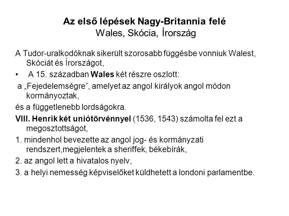 Az első lépések Nagy-Britannia felé Wales, Skócia, Írország
