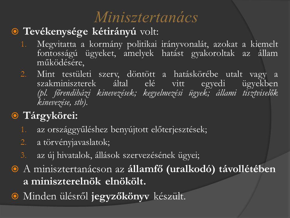 Minisztertanács Tevékenysége kétirányú volt: Tárgykörei: