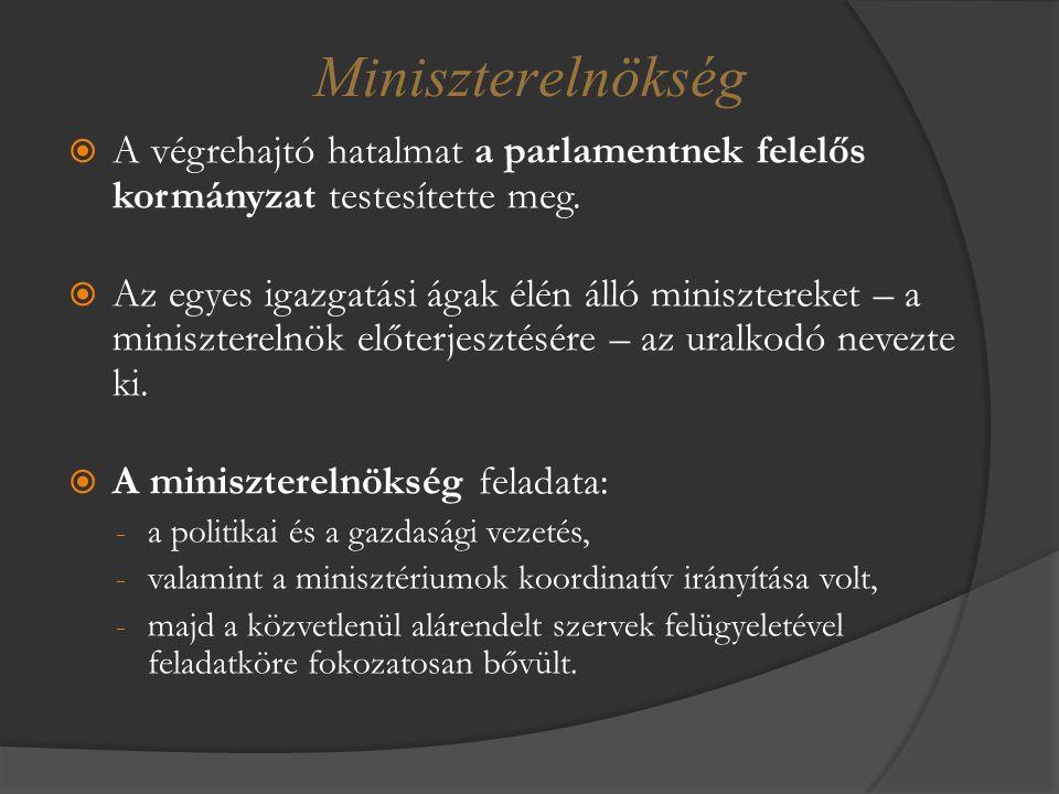 Miniszterelnökség A végrehajtó hatalmat a parlamentnek felelős kormányzat testesítette meg.