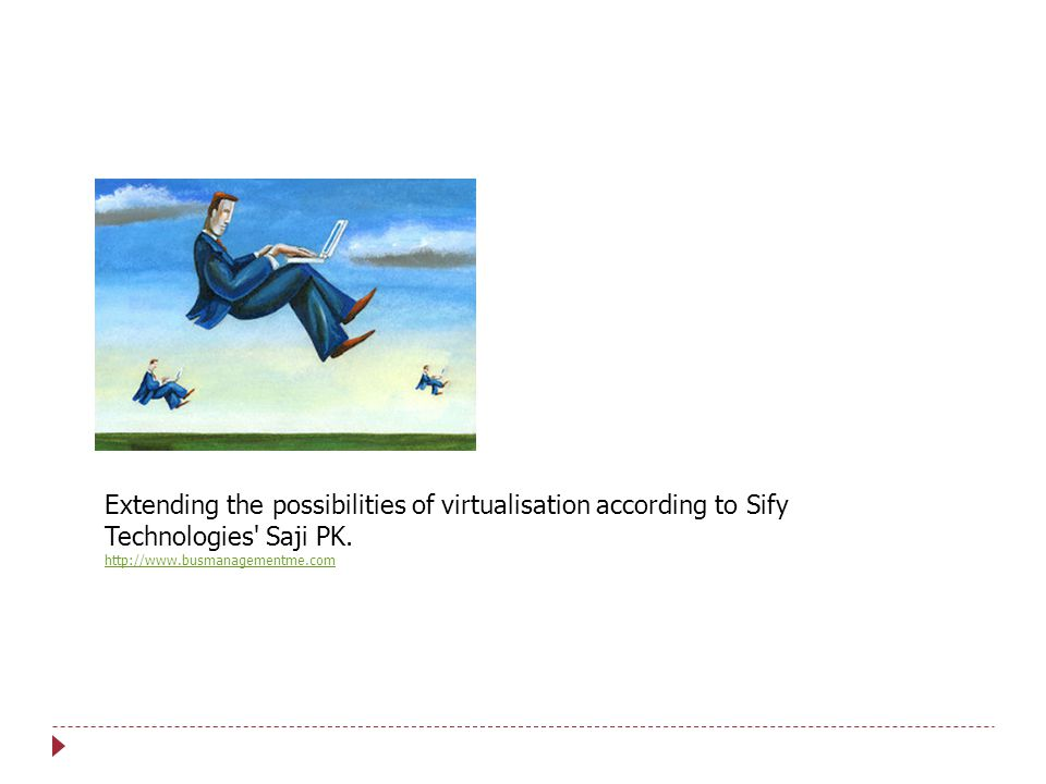 Extending the possibilities of virtualisation according to Sify Technologies Saji PK.