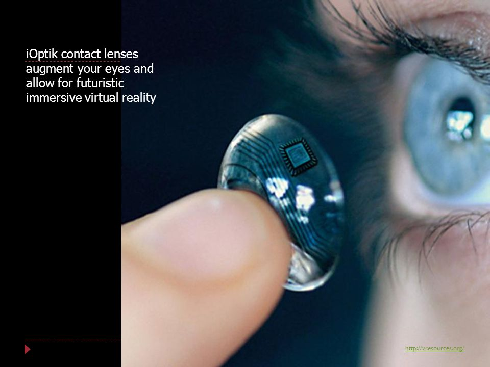 iOptik contact lenses augment your eyes and allow for futuristic immersive virtual reality