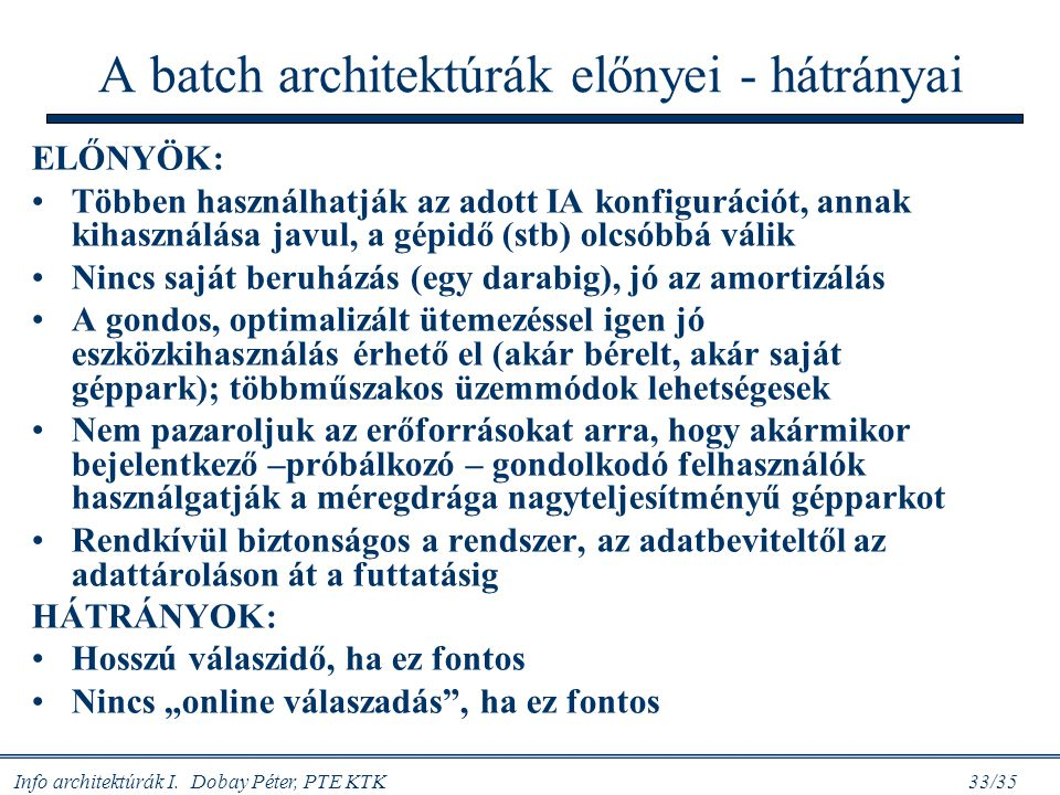 A batch architektúrák előnyei - hátrányai