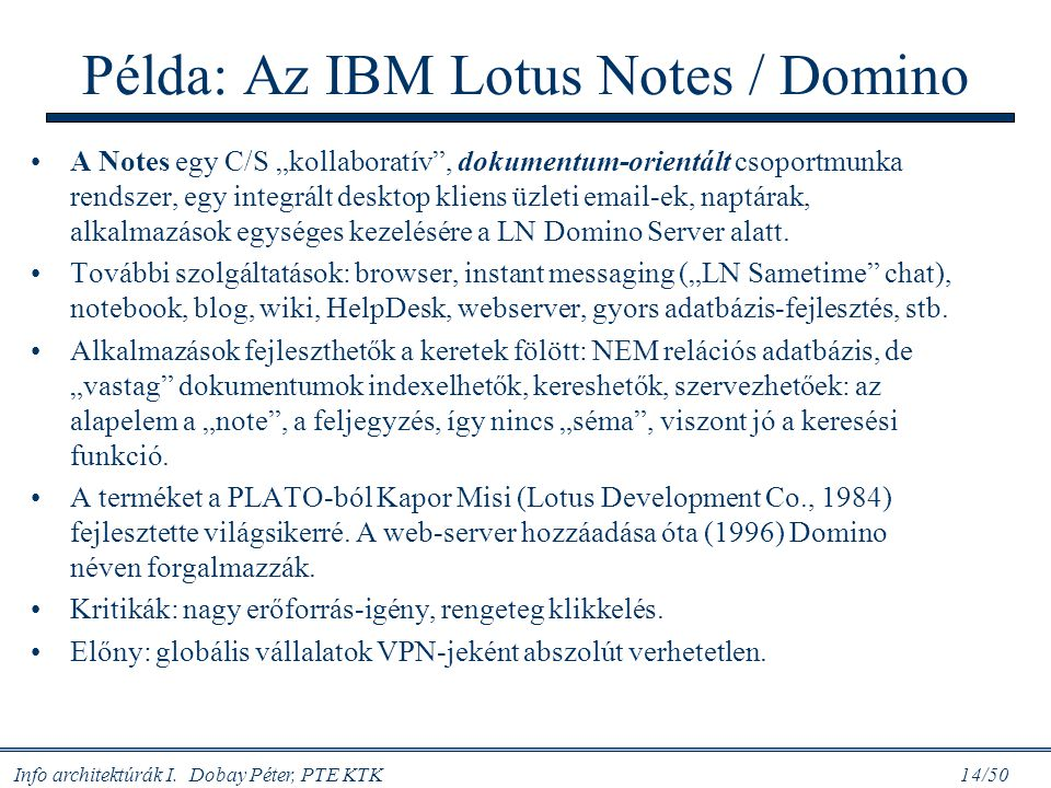 Példa: Az IBM Lotus Notes / Domino