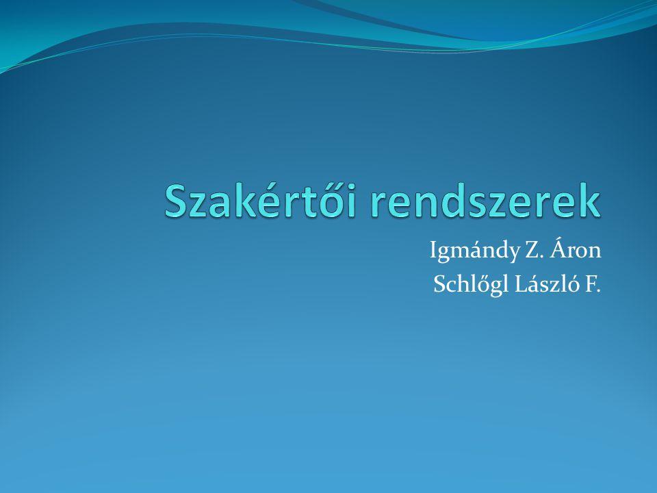 Igmándy Z. Áron Schlőgl László F.