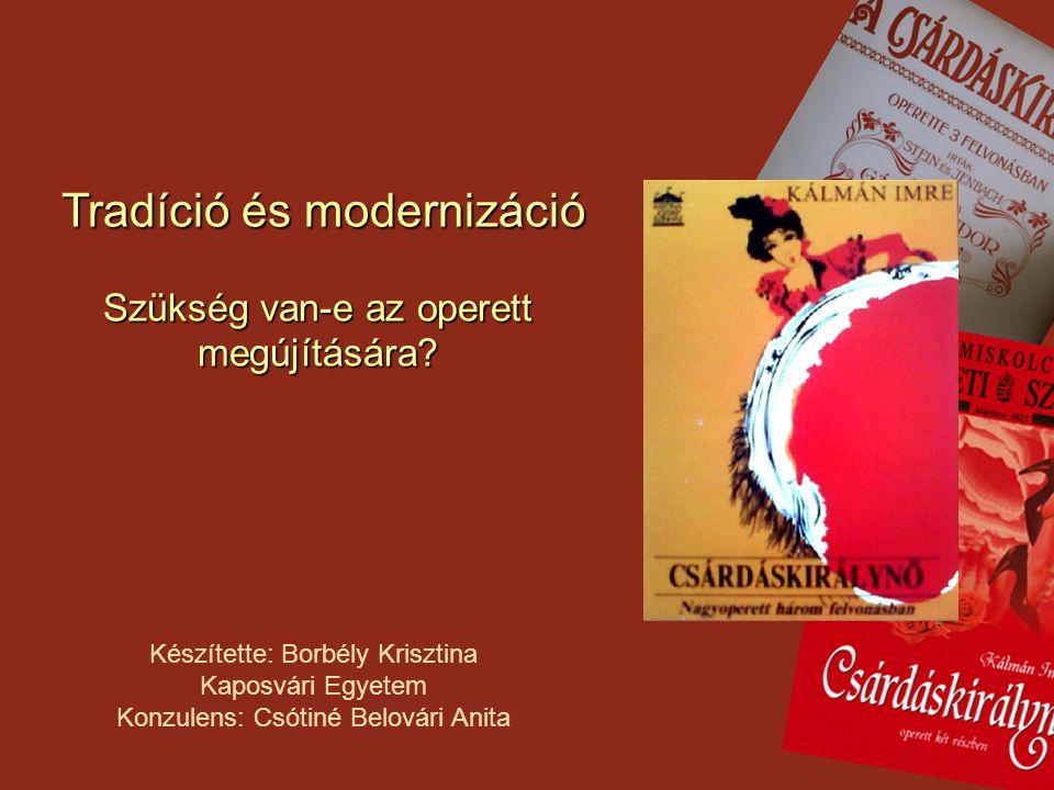 Tradíció és modernizáció Szükség van-e az operett megújítására